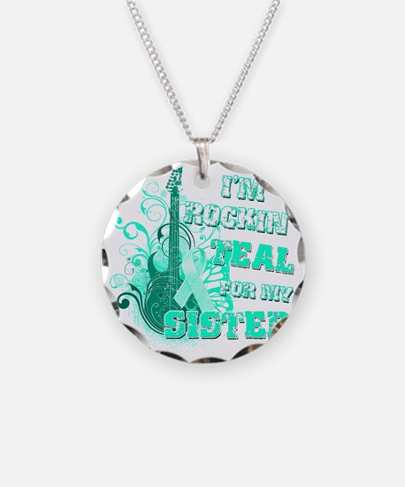 Im Rockin Teal for my Sister Necklace