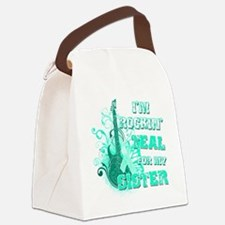 Im Rockin Teal for my Sister Canvas Lunch Bag