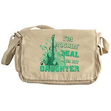 Im Rockin Teal for my Daughter Messenger Bag