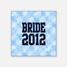 "Bride 2012 Square Sticker 3"" x 3"""