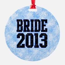 Bride 2013 Ornament