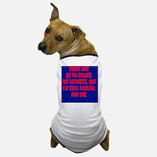laziness-excuse_rnd2 Dog T-Shirt