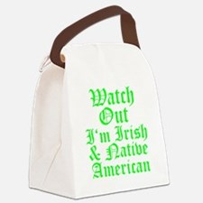 WATCH OUT Im Irish  Native Americ Canvas Lunch Bag