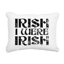 Irish I were irish Rectangular Canvas Pillow