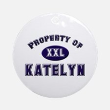 Property of katelyn Ornament (Round)