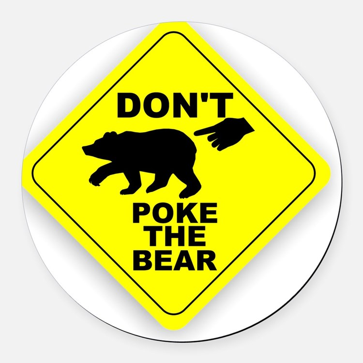 Dont Poke The Bear Round Car Magnet