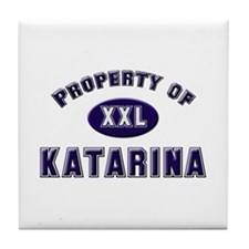 Property of katarina Tile Coaster