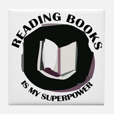 reading books is my superpower Tile Coaster