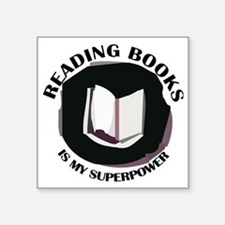 "reading books is my superpo Square Sticker 3"" x 3"""