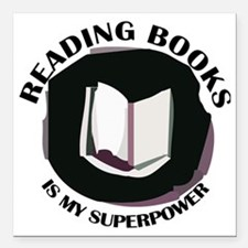 "reading books is my supe Square Car Magnet 3"" x 3"""