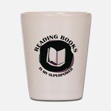 reading books is my superpower Shot Glass