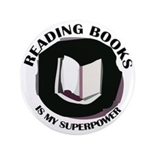 """reading books is my superpower 3.5"""" Button"""