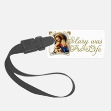 Mary was Pro-Life (Black) Luggage Tag