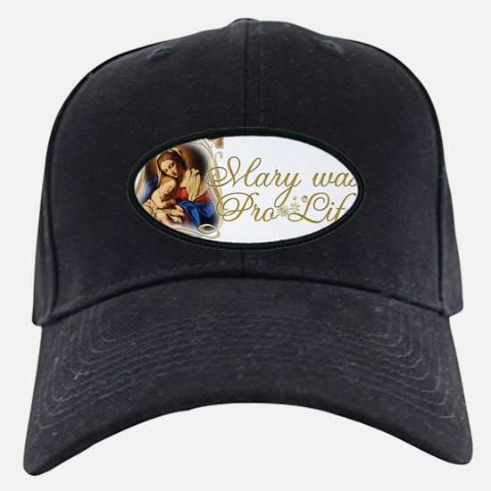 Mary was Pro-Life (Black) Baseball Hat