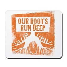 Our roots run deep Mousepad