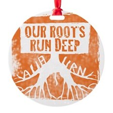 Our roots run deep Ornament