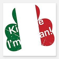 "Kiss-me-Italian-Clover.g Square Car Magnet 3"" x 3"""