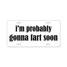 Fart Soon Aluminum License Plate