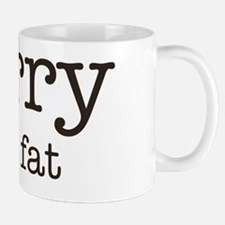 sorry im fat Mug