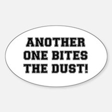 ANOTHER ONE BITES THE DUST Sticker (Oval)