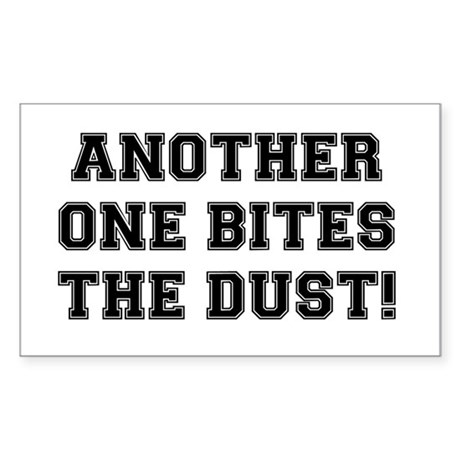 ANOTHER ONE BITES THE DUST Sticker (Rectangle)