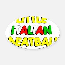 Little Italian Meatball Oval Car Magnet