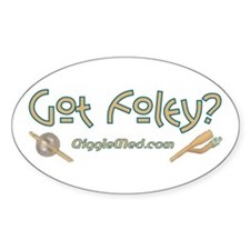 Got Foley? Oval Decal