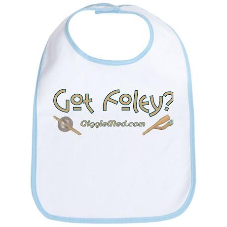 Got Foley? Bib