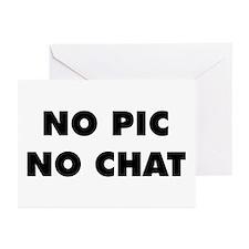 No Pic No Chat Greeting Cards (Pk of 10)
