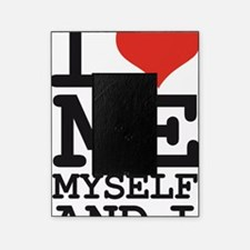 I LOVE ME MYSELF AND I Picture Frame