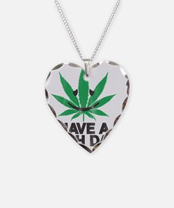 Have a HIGH day Necklace