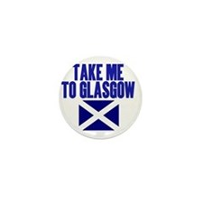 take-me-to-glasgow Mini Button