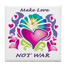 Make Love Not War Tile Coaster