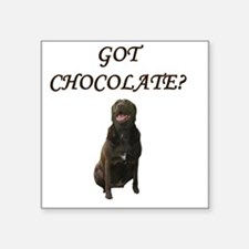 "Got Chocolate Square Sticker 3"" x 3"""