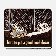 Hard to put a good book down-shirt Mousepad