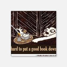 "Hard to put a good book dow Square Sticker 3"" x 3"""