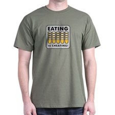 Eating is Cheating! T-Shirt