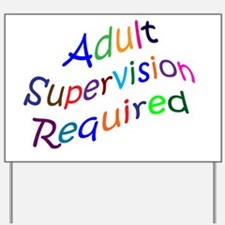 Adult Supervision Yard Sign