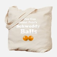 Pete Schweddy balls 2 Tote Bag
