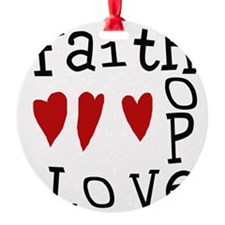 faithhopelove.tif Ornament