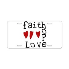 faithhopelove.tif Aluminum License Plate