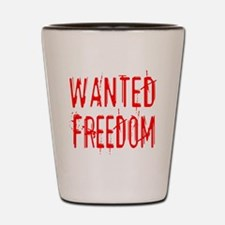 wanted freedom blood red Shot Glass