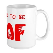 Proud to be Deaf Mug