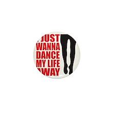 Dance My Life Away Mini Button