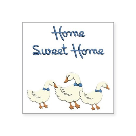 """Home Sweet Home Square Sticker 3"""" x 3"""""""