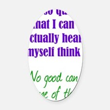 quiet_tall1 Oval Car Magnet