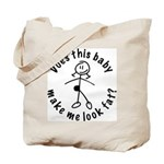Baby Fat Stick Mom Tote Bag