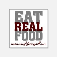"Eat REAL Food 200 Square Sticker 3"" x 3"""