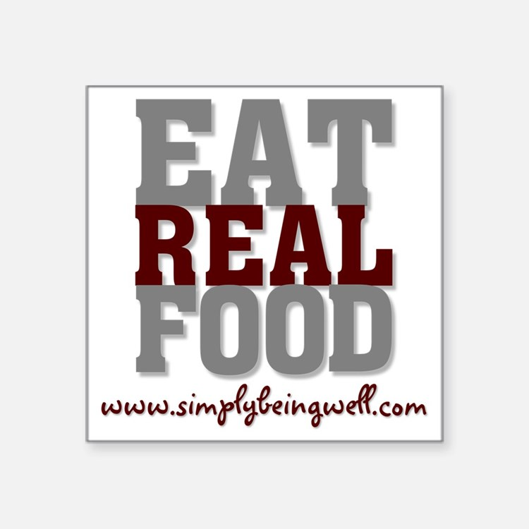 """Eat REAL Food 200 Square Sticker 3"""" x 3"""""""