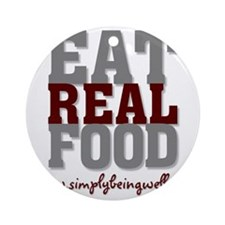 Eat REAL Food 200 Round Ornament